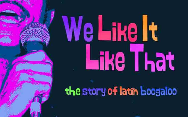 RSVP for a free screening of We Like It Like That, the story of Latin boogaloo, and live performance with Joe Bataan